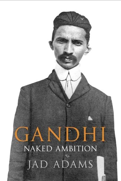 Gandhi Naked Ambition